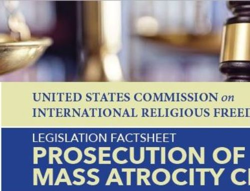 USCIRF: LEGISLATION FACTSHEET PROSECUTION OF MASS ATROCITY CRIMES